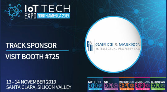 Garlick & Markison is a proud sponsor of the IoT Tech Expo held in Silicon Valley, CA on 13-14 November 2019